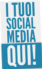 I tuoi social media qui!