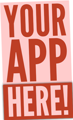 Your app here!